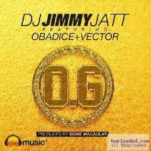 Dj Jimmy Jatt - Obalende Gold ft. Obadice & Vector
